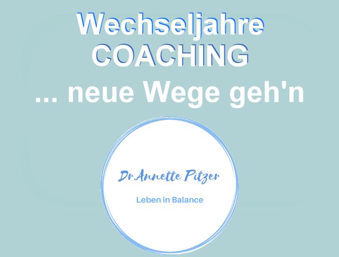 Wechseljahre Coaching   ... neue Wege gehen